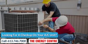 Looking for a checkup on your A/C Unit? | The Energy Centre