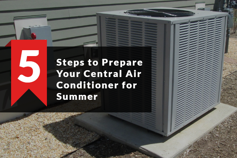 5 steps to prepare your central air conditioner for summer - featured image