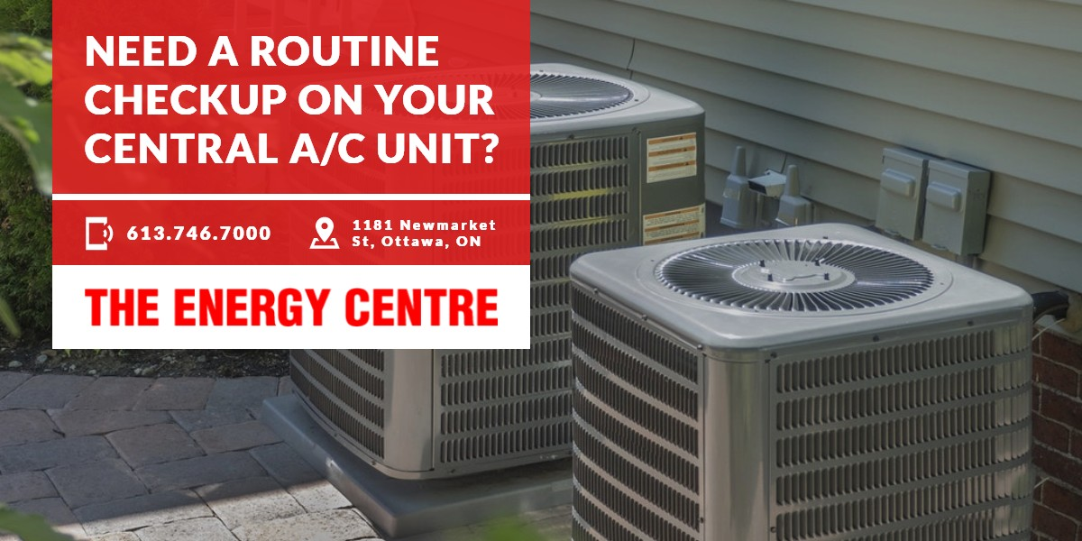 Need a routine checkup on your Central A/C Unit? | Energy Centre