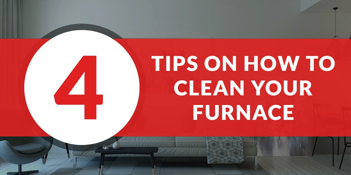 4 Tips on how to clean your furnace | The Energy Centre]