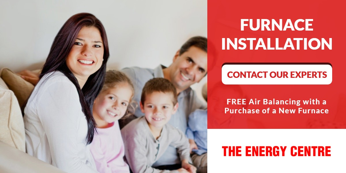 Furnace Installation | Contact Our Experts | The Energy Centre]