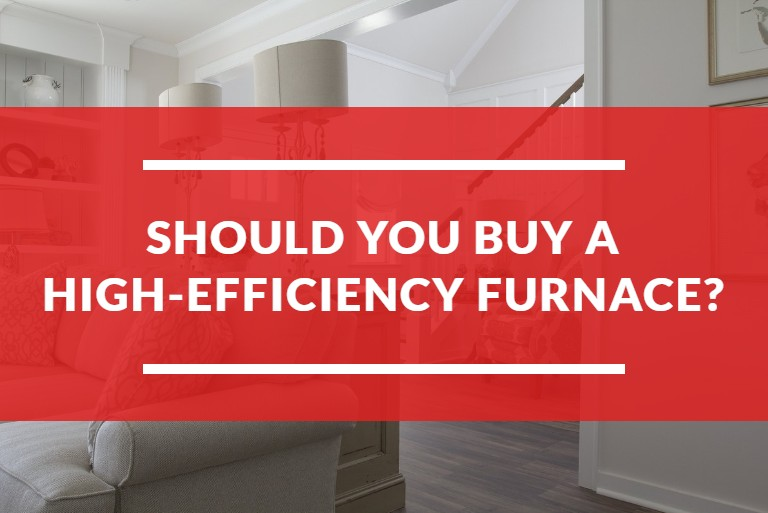 Should you buy a high-efficiency furnace? | Energy Centre