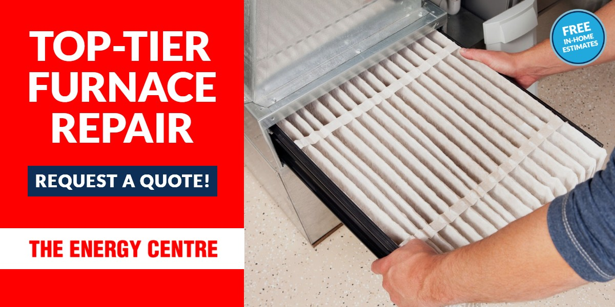 Top-Tier Furnace Repair | The Energy Centre