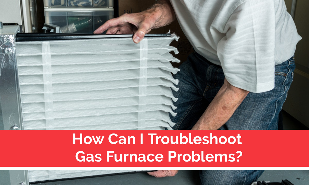 Troubleshoot Gas Furnace Problems