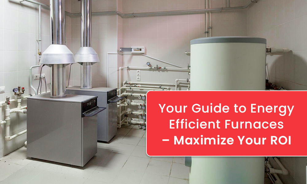 Guide to Energy Efficient Furnaces