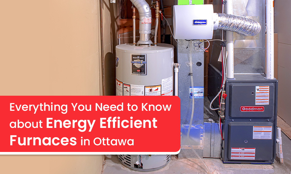 Energy Efficient Furnaces in Ottawa