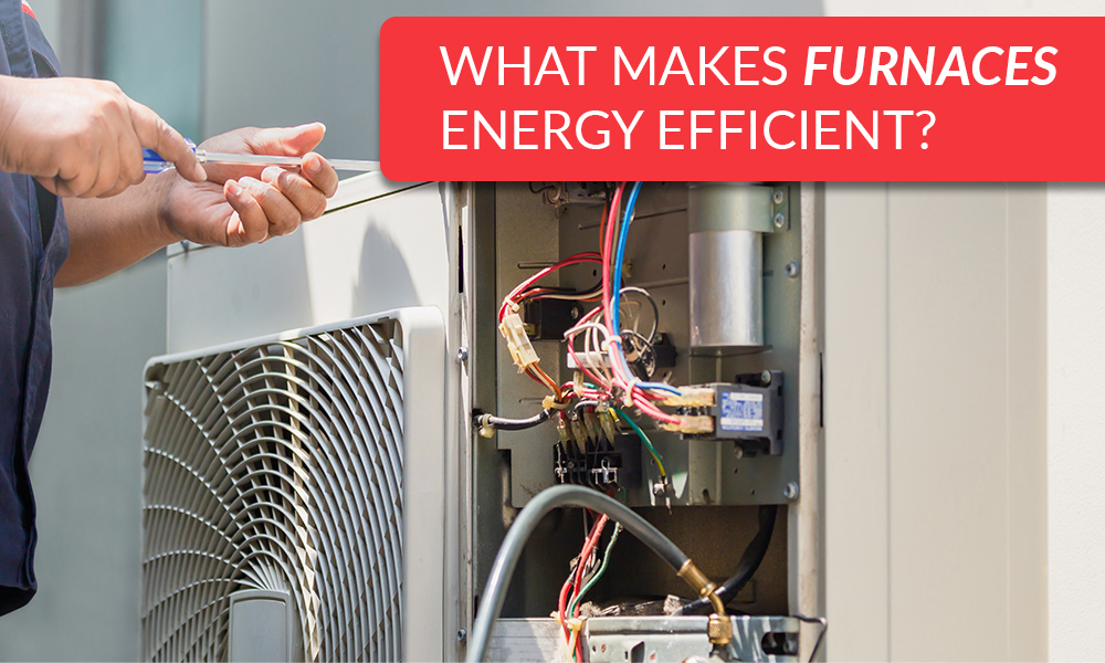 What Makes Furnaces Energy Efficient?
