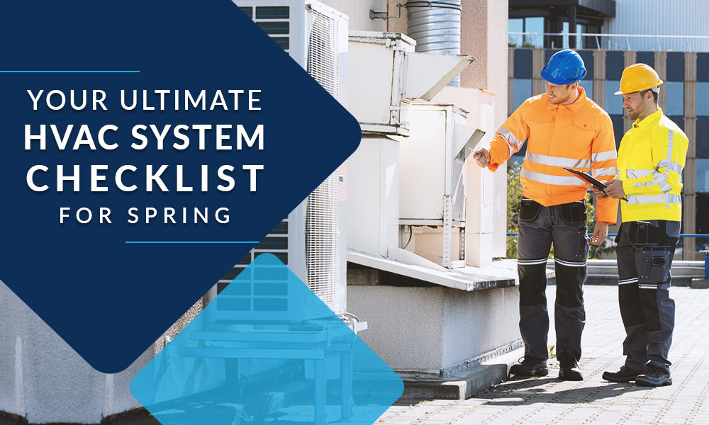 Ultimate Spring Tune-Up Checklist for Your HVAC System
